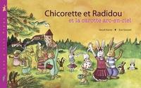 Vassili Karist et Eve Grosset - Chicorette et Radidou et la carotte arc-en-ciel.