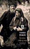 Vassili Peskov - ERMITES DANS LA TAIGA.