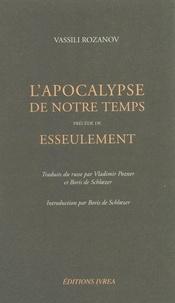 Vassili Rozanov - L'apocalypse de notre temps. précédé de Esseulement.
