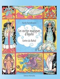 Vassili Starodoumov - Les cornes magiques d'Ogaïlo - Contes du Baïkal.