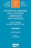 Vassiliki Kapsali - Le droit des administrés dans la procédure administrative non contentieuse - Etude comparée des droits français et grec.