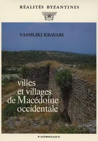 Vassiliki Kravari - Villes et villages de Macédoine occidentale.