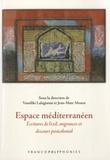 Vassiliki Lalagianni et Jean-Marc Moura - Espace méditerranéen - Ecritures de l'exil, migrances et discours postcolonial.
