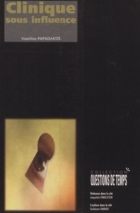 Vassilios Papadakos - Clinique sous influence - L'effet socioculturel dans la pratique psychiatrique.