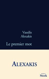 Vassilis Alexakis - Le premier mot.