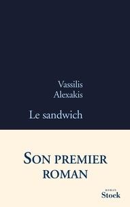 Vassilis Alexakis - Le sandwich.