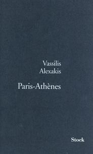 Vassilis Alexakis - Paris-Athènes.