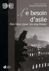 Le besoin dasile des lieux pour les psychoses.pdf