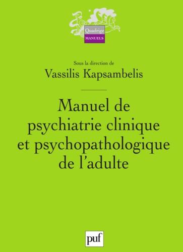 Manuel de psychiatrie clinique et psychopathologique de l'adulte - Vassilis Kapsambelis - 9782130806653 - 23,99 €