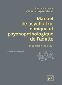 Téléchargement gratuit d'ebook pdf en ligne Manuel de psychiatrie clinique et psychopathologique de l'adulte