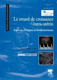 Le retard de croissance intra-utérin - Aspects cliniques et fondamentaux.pdf