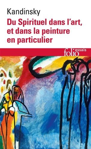 Vassily Kandinsky - Du spirituel dans l'art et dans la peinture en particulier.