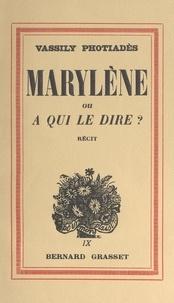 Vassily Phothiadès - Marylène - Ou À qui le dire ?.