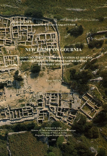 Vasso Fotou - New light on Gournia - Unknown Documents of the Excavation at Gournia and other sites on the Isthmus of Ierapetra by Harriet Ann Boyd.