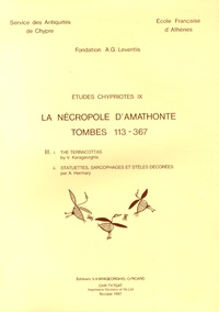 Vassos Karageorghis et Olivier Picard - La nécropole d'Amathonte, tombes 113-367 - Volume 3, The Terracottas ; Statuettes, sarcophages et stèles décorées.