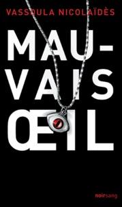 Vassoula Nicolaïdès - Mauvais oeil.
