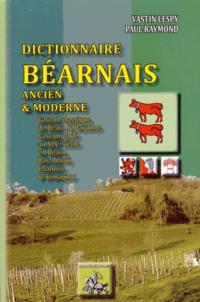 Vastin Lespy et Paul Raymond - Dictionnaire béarnais ancien et moderne.