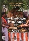 Vasundhara Filliozat - La mythologie hindoue - Tome 2, Siva.