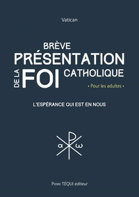 Vatican - Brève présentation de la foi catholique - L'espérance qui est en nous.