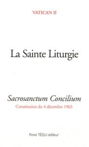 Vatican II - La Sainte Liturgie - Sacrosanctum Concilium, Constitution du 4 décembre 1963.