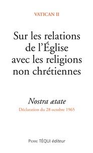 Sur les relations de l'église avec les religions non chrétiennes- Nostra atate -  Vatican II pdf epub