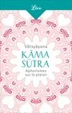 Vâtsyâyana - Kama Sutra - Aphorismes sur le plaisir.