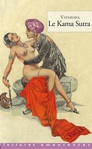 Vâtsyâyana - Les Kama Sutra - Manuel d'érotologie hindoue.