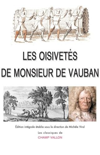 Les oisivetés de Monsieur de Vauban. Ou Ramas de plusieurs mémoires de sa façon sur différents sujets