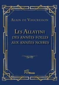 Vaucresson alain De - Les allatini  - des annees folles aux annees noires.
