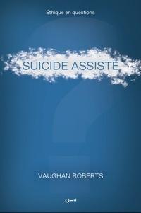 Vaughan Roberts - Suicide assisté.