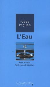 Vazken Andréassian et Jean Margat - L'eau.