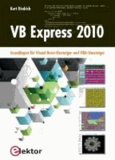 VB Express 2010 - Grundlagen für Visual Basic-Einsteiger und VB6-Umsteiger.