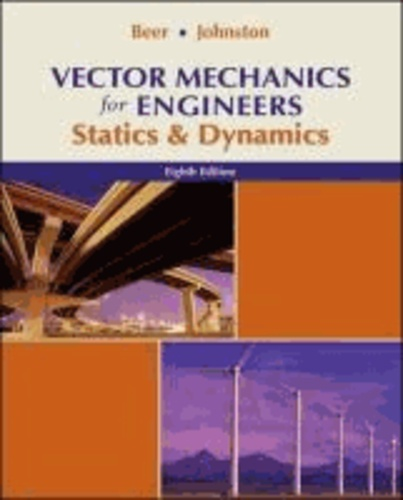 Vector Mechanics for Engineers - Statics and Dynamics.