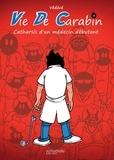 Védécé - Vie de carabin Tome 3 : Catharsis d'un médecin débutant.