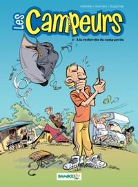 Veerle Swinnen et Vincent Dugomier - Les Campeurs Tome 2 : A la recherche du camp perdu.