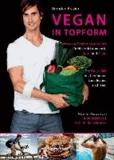 Vegan in Topform - Der vegane Ernährungsratgeber für Höchstleistungen in Sport und Alltag - Die Thrive-Diät des berühmten kanadischen Triathleten.