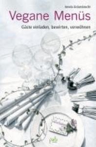 Vegane Menüs - Gäste einladen, bewirten, verwöhnen.