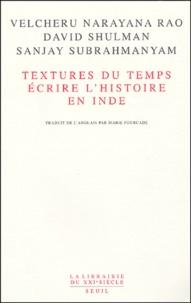 Velcheru Narayana Rao et David Shulman - Textures du temps - Ecrire l'histoire en Inde.