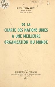Veli Pancarci - De la charte des Nations unies à une meilleure organisation du monde.