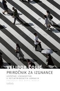Velibor Ćolić et Ana Barič Moder - Priročnik za izgnance - Uspešno izgnanstvo v petintridesetih korakih.