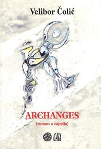 Velibor Colic - Archanges - (Roman a capella).