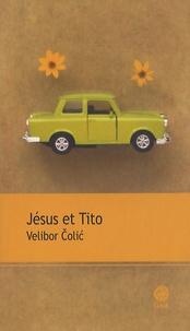 Velibor Colic - Jésus et Tito.