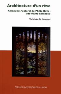 Velichka Ivanova - Architecture d'un rêve - American Pastoral de Philip Roth : une étude narrative.