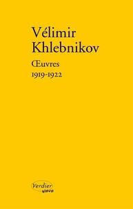 Vélimir Khlebnikov - Oeuvres 1919-1922.