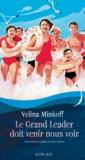 Velina Minkoff - Le grand leader doit venir nous voir.