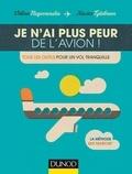 Velina Negovanska et Xavier Tytelman - Je n'ai plus peur de l'avion ! - Tous les outils pour un vol tranquille.