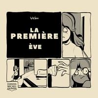 Velm et Alexis Gareau - La première  : La première 1 - Ève.