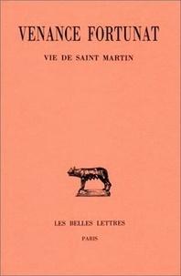 Venance Fortunat - Oeuvres - Tome 4, Vie de saint Martin.