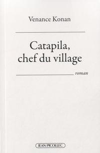 Venance Konan - Catapila, chef du village.