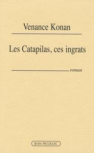 Venance Konan - Les Catapilas, ces ingrats.